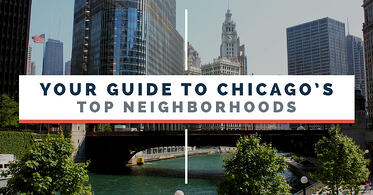 Your-Guide-To-Chicago's-Top-Neighborhoods